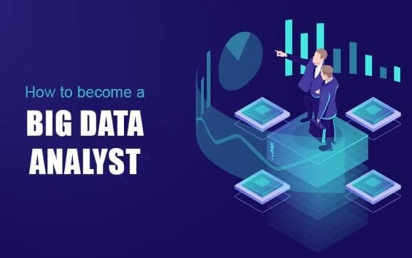 What's a Big Data Analyst and How Do I Become One