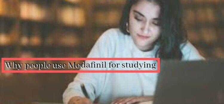 Why People Use Modafinil for Studying