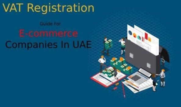 VAT Registration Guide For E-commerce Companies In UAE