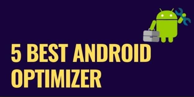 5 Best Android Optimizer
