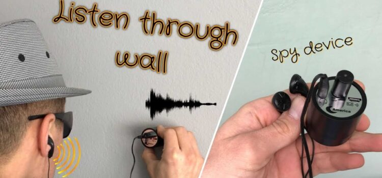 How to Hear Through Walls with Household Items